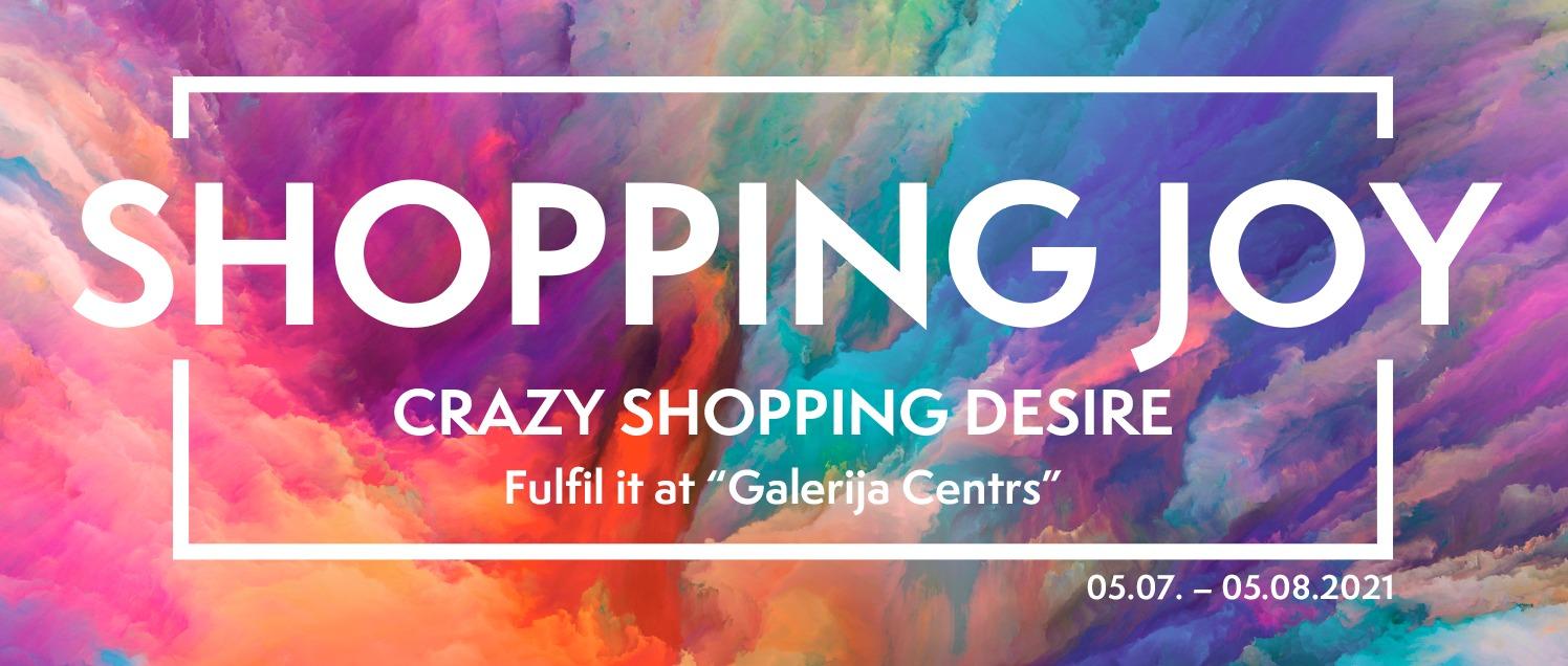 Crazy shopping desire. Fulfil it at Galerija Centrs!